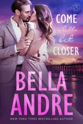 Come a Little Bit Closer: The Sullivans: (Contemporary Romance)