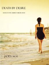Death by Desire (Book #4 in the Caribbean Murder series)