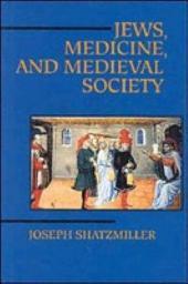 Jews, Medicine, and Medieval Society