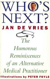 Who's Next?: The Humorous Reminiscences of an Alternative Medical Practitioner