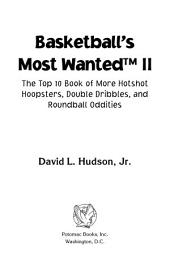 Basketball's Most Wanted™ II: The Top 10 Book of More Hotshot Hoopsters, Double Dribbles, and Roundball Oddities