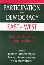 Participation and Democracy East and West: Comparisons and Interpretations