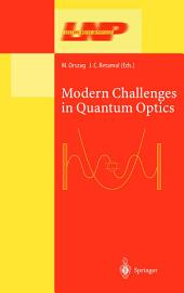 Modern Challenges in Quantum Optics: Selected Papers of the First International Meeting in Quantum Optics Held at Santiago, Chile, 13-16 August, 2000