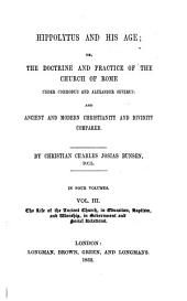 The life of the ancient church, in education, baptism, and worship, in government and social relations