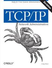 TCP/IP Network Administration: Edition 3