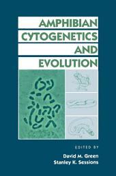Amphibian Cytogenetics and Evolution