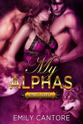 My Alphas: Part Two (Ménage BBW Paranormal Werewolf Romance)
