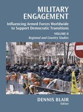 Military Engagement: Influencing Armed Forces Worldwide to Support Democratic Transitions, Volume 2