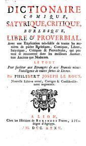 Dictionnaire comique, satyrique, critique, burlesque, libre et proverbial, etc