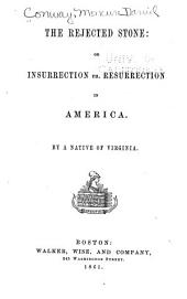 The Rejected Stone: Or, Insurrection Vs. Resurrection in America
