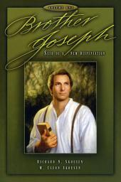 Brother Joseph: Seer of a New Dispensation, Volume One