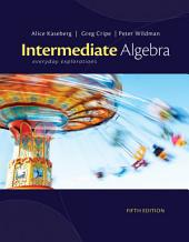 Intermediate Algebra: Everyday Explorations: Edition 5