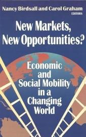 New Markets, New Opportunities?: Economic and Social Mobility in a Changing World