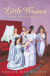 Little Women Book Two Complete Text: Little Women, Book 2