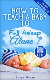 How to Teach a Baby to FALL ASLEEP ALONE