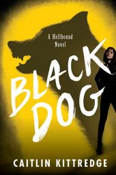 Black Dog: Hellhound Chronicles