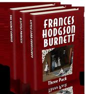 Frances Hodgson Burnett Three Pack: Frances Hodgson Burnett Three Pack - The Secret Garden, A Little Princess and Little Lord Fauntleroy