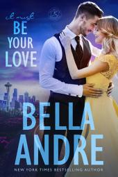 It Must Be Your Love: Seattle Sullivans #2 (The Sullivans, Book 11: (Contemporary Romance)