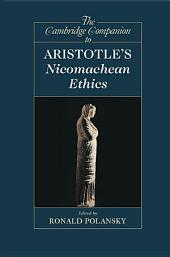 The Cambridge Companion to Aristotle's Nicomachean Ethics