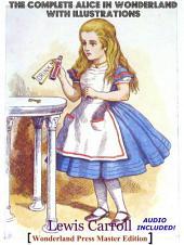 Alice's Adventures In Wonderland With Illustrations & Bonus Entire Audiobook [Wonderland Press Master Edition]