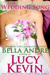 The Wedding Song: Four Weddings and a Fiasco, Book 3: (Contemporary Romance)