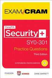 CompTIA Security+ SY0-301 Practice Questions Exam Cram: Edition 3