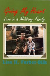 Giving My Heart: Love in a Military Family