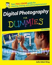 Digital Photography For Dummies: Edition 5