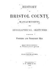 History of Bristol County, Massachusetts: With Biographical Sketches of Many of Its Pioneers and Prominent Men, Part 2