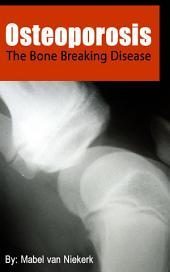 Osteoporosis – The Bone Breaking Disease