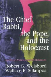 The Chief Rabbi, the Pope, and the Holocaust: An Era in Vatican-Jewish Relations
