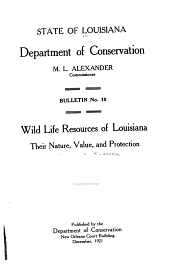 Wild Life Resources of Louisiana: Their Nature, Value, and Protection