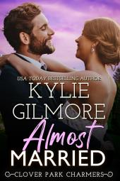 Almost Married: Clover Park STUDS Series, Book 2