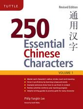 250 Essential Chinese Characters Volume 1: Volume 1