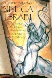 Understanding Biblical Israel: A Reexamination of the Origins of Monotheism