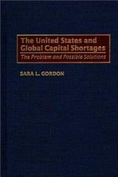 The United States and Global Capital Shortages: The Problem and Possible Solutions