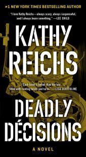 Deadly Decisions: A Novel