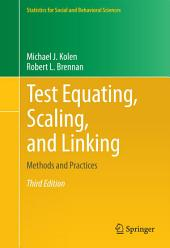 Test Equating, Scaling, and Linking: Methods and Practices