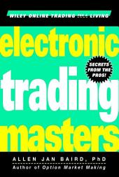 Electronic Trading Masters: Secrets from the Pros!