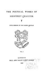 The Poetical Works of Geoffrey Chaucer: Volume 1