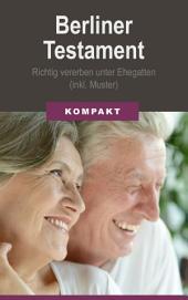 Berliner Testament: Richtig vererben unter Ehegatten (inkl. Muster)