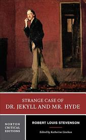 Strange Case of Dr. Jekyll and Mr. Hyde: An Authoritative Text, Backgrounds and Contexts, Performance Adaptations, Criticism