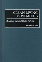 Clean Living Movements: American Cycles of Health Reform