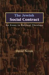 The Jewish Social Contract: An Essay in Political Theology: An Essay in Political Theology