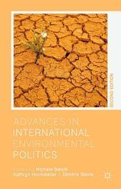 Advances in International Environmental Politics: Edition 2