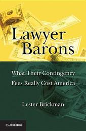 Lawyer Barons: What Their Contingency Fees Really Cost America