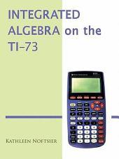Integrated Algebra on the TI-73