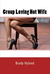 Group Loving Hot Wife