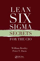 Lean Six Sigma Secrets for the CIO