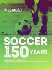 Soccer 150 Years
